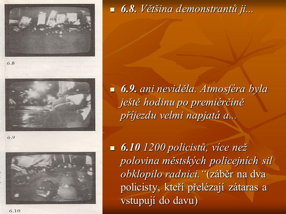 6.8. Většina demonstrantů ji...