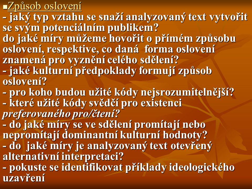 Způsob oslovení - jaký typ vztahu se snaží analyzovaný text vytvořit se svým potenciálním publikem.