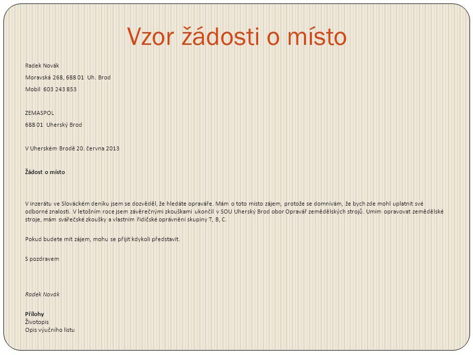 Vzor žádosti o místo Radek Novák Moravská 268, 688 01 Uh. Brod