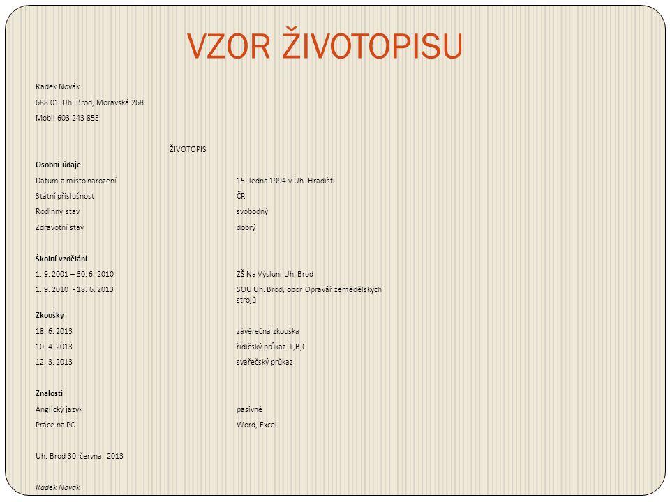 VZOR ŽIVOTOPISU Radek Novák 688 01 Uh. Brod, Moravská 268
