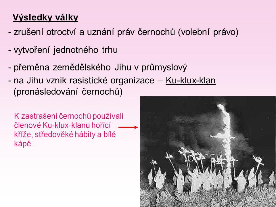- zrušení otroctví a uznání práv černochů (volební právo)