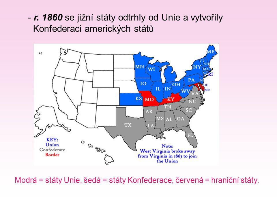 r. 1860 se jižní státy odtrhly od Unie a vytvořily