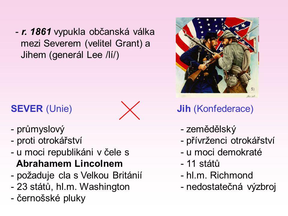 r. 1861 vypukla občanská válka mezi Severem (velitel Grant) a