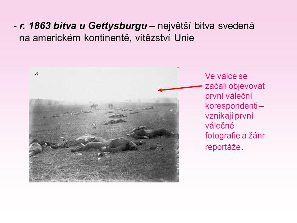 - r. 1863 bitva u Gettysburgu – největší bitva svedená