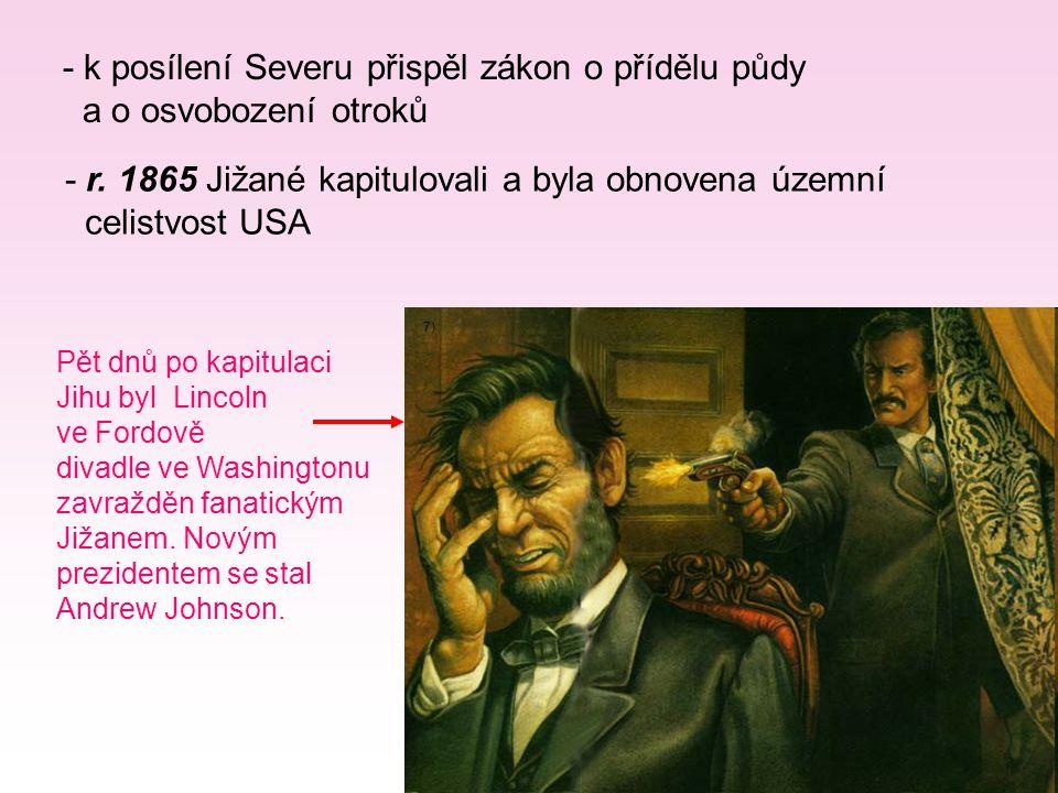 - k posílení Severu přispěl zákon o přídělu půdy a o osvobození otroků