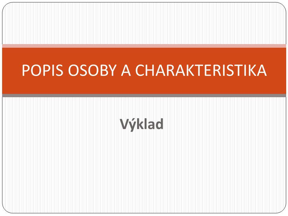POPIS OSOBY A CHARAKTERISTIKA
