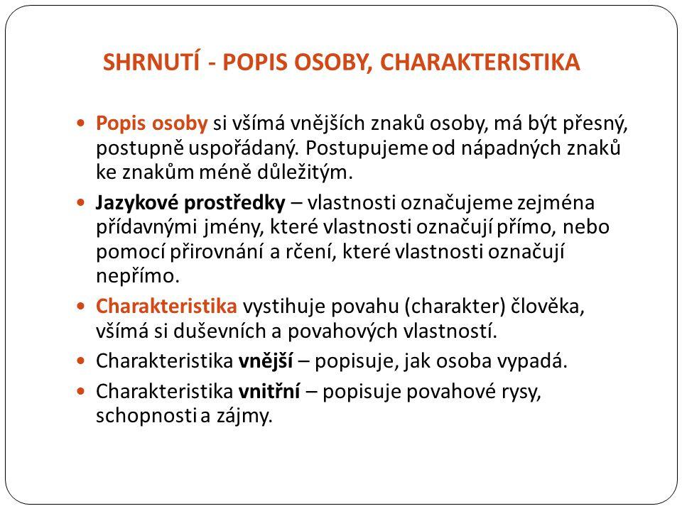 SHRNUTÍ - POPIS OSOBY, CHARAKTERISTIKA