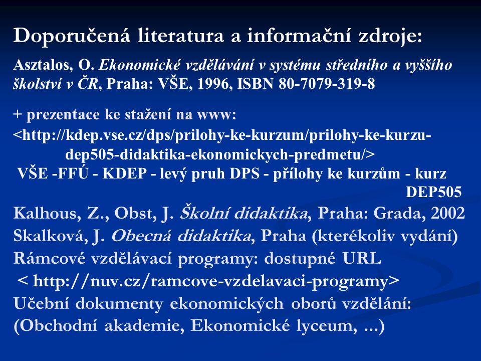 Doporučená literatura a informační zdroje: Asztalos, O