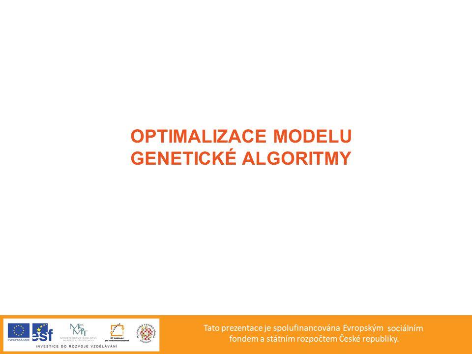 OPTIMALIZACE MODELU GENETICKÉ ALGORITMY