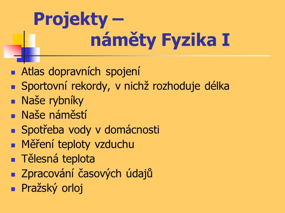 Projekty – náměty Fyzika I