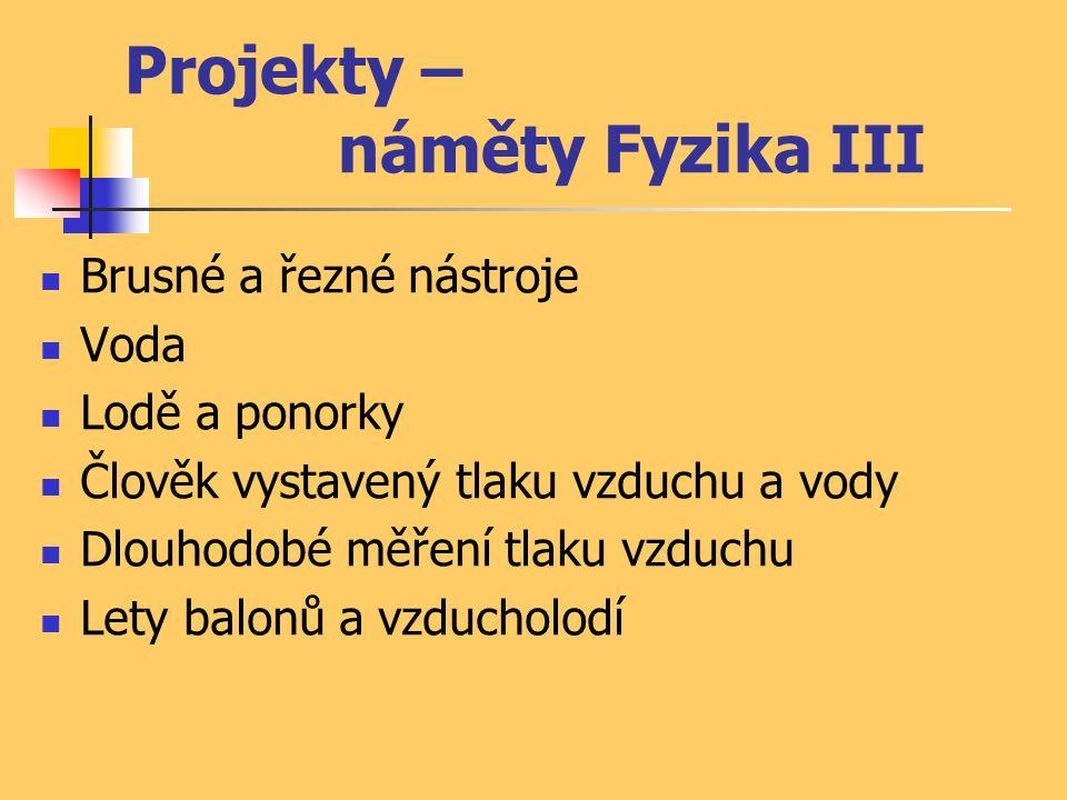Projekty – náměty Fyzika III