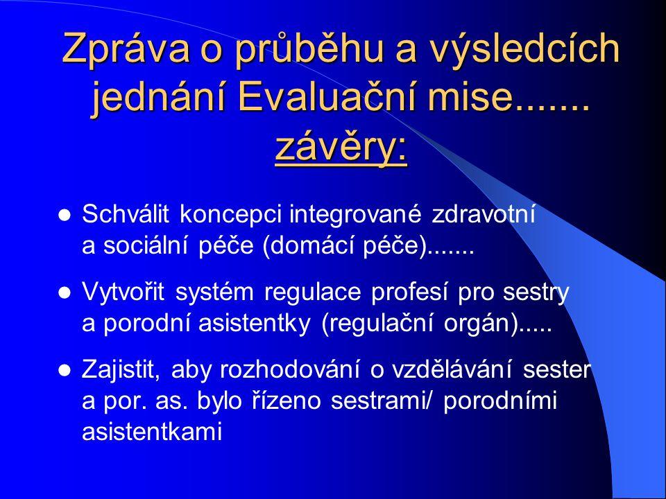 Zpráva o průběhu a výsledcích jednání Evaluační mise....... závěry: