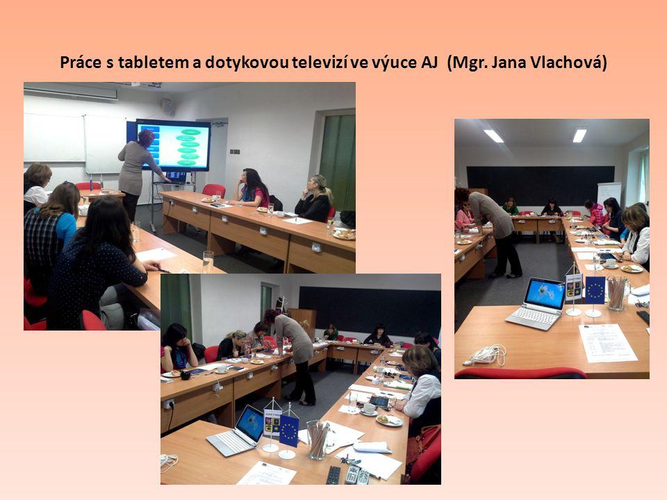 Práce s tabletem a dotykovou televizí ve výuce AJ (Mgr. Jana Vlachová)