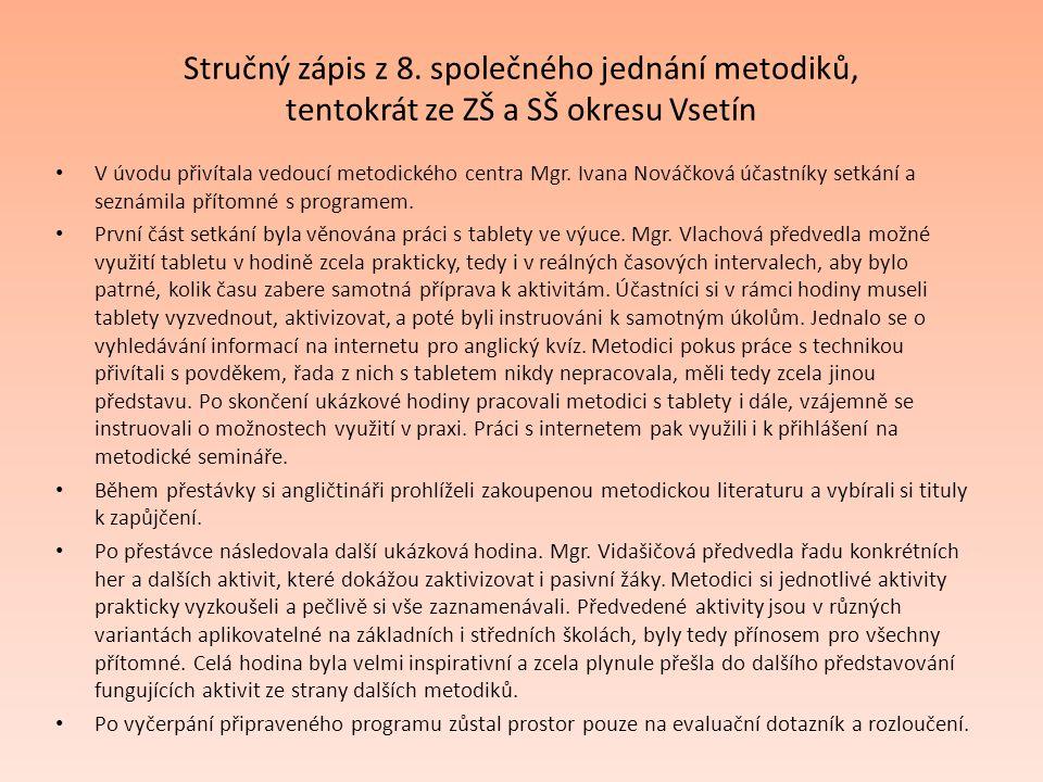 Stručný zápis z 8. společného jednání metodiků, tentokrát ze ZŠ a SŠ okresu Vsetín
