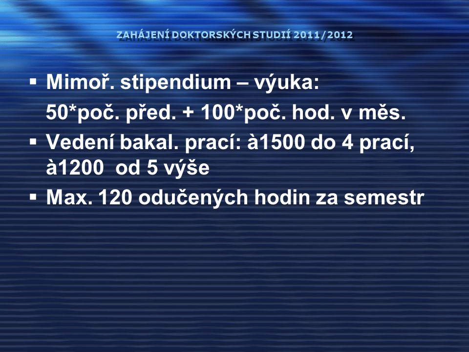 ZAHÁJENÍ DOKTORSKÝCH STUDIÍ 2011/2012