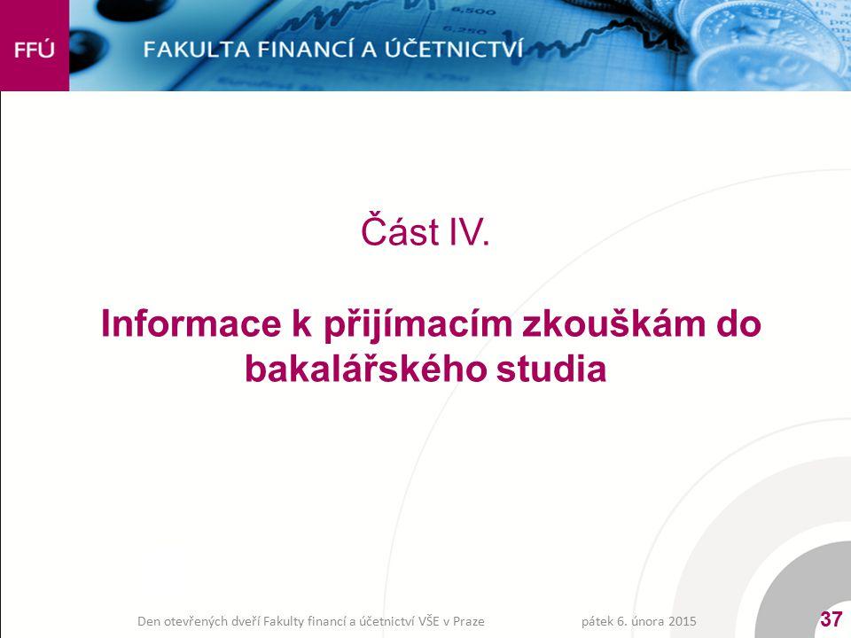 Část IV. Informace k přijímacím zkouškám do bakalářského studia