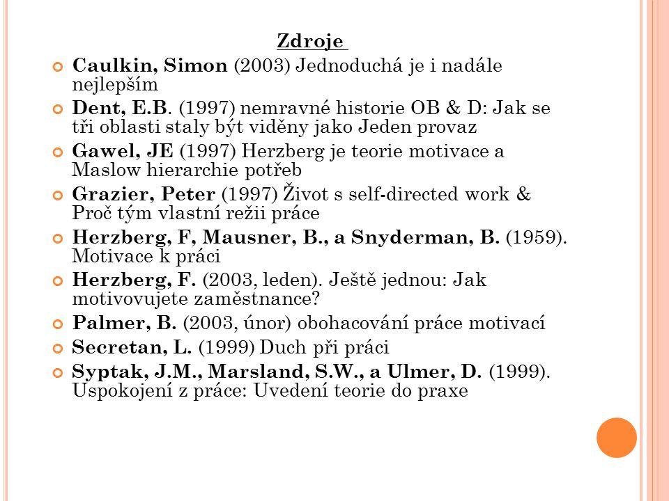 Zdroje Caulkin, Simon (2003) Jednoduchá je i nadále nejlepším.