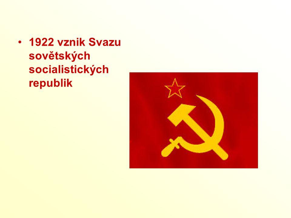 1922 vznik Svazu sovětských socialistických republik