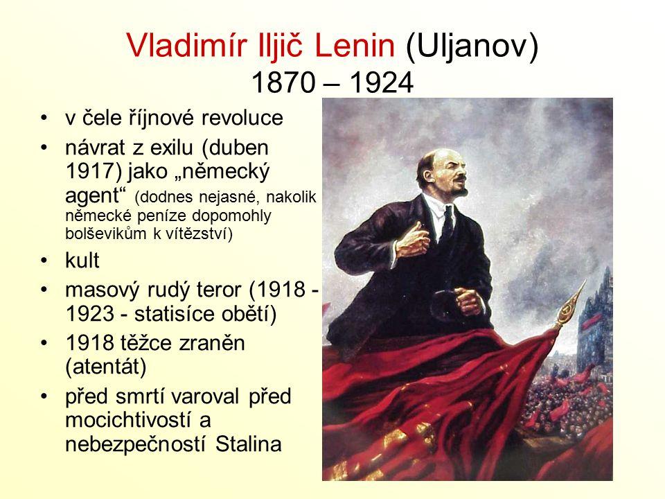Vladimír Iljič Lenin (Uljanov) 1870 – 1924
