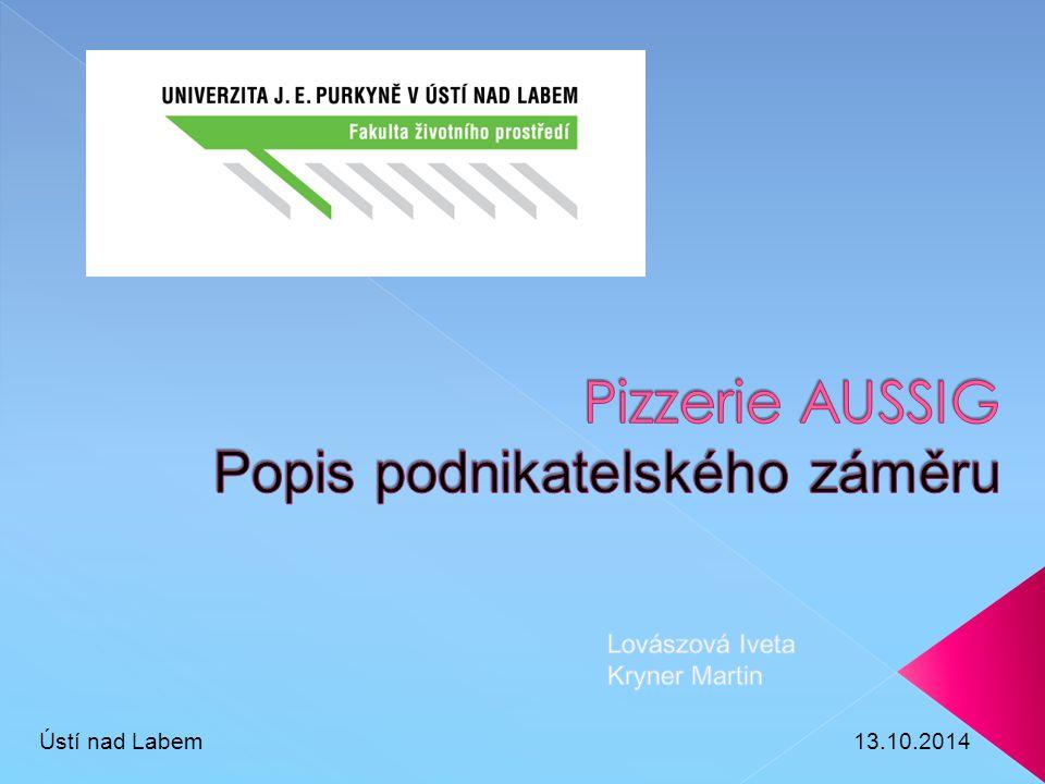 Pizzerie AUSSIG Popis podnikatelského záměru