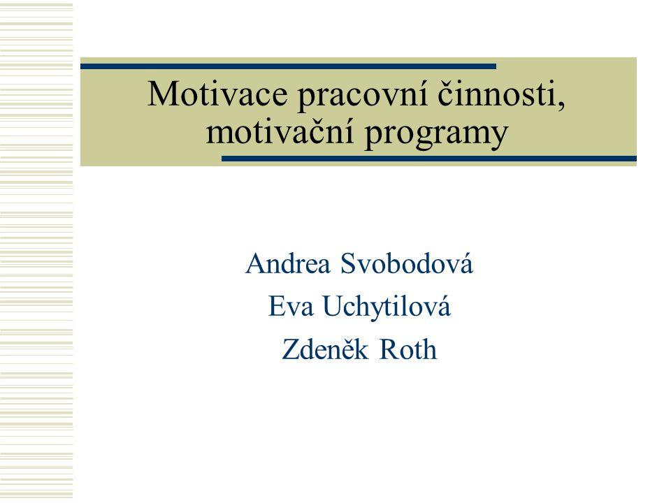 Motivace pracovní činnosti, motivační programy