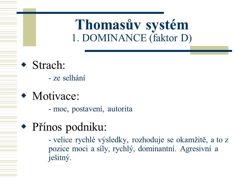Thomasův systém 1. DOMINANCE (faktor D)