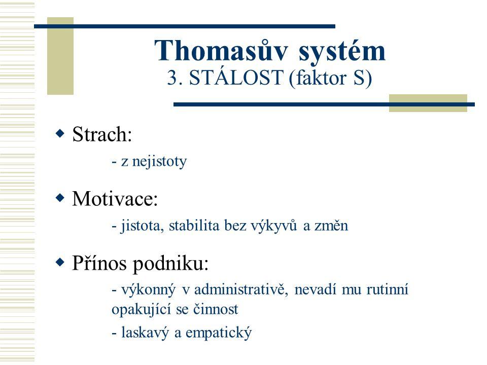 Thomasův systém 3. STÁLOST (faktor S)
