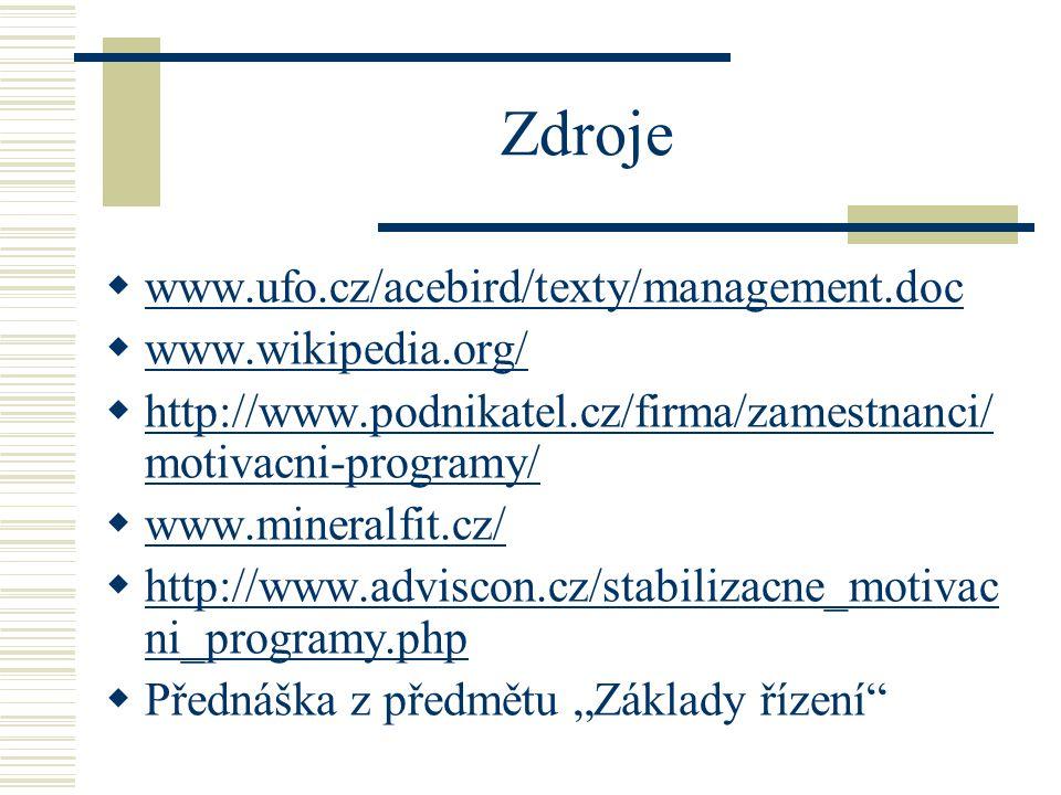 Zdroje www.ufo.cz/acebird/texty/management.doc www.wikipedia.org/