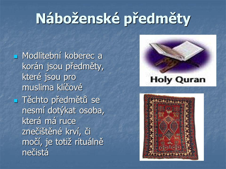 Náboženské předměty Modlitební koberec a korán jsou předměty, které jsou pro muslima klíčové.