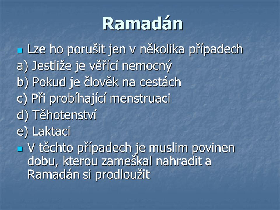 Ramadán Lze ho porušit jen v několika případech