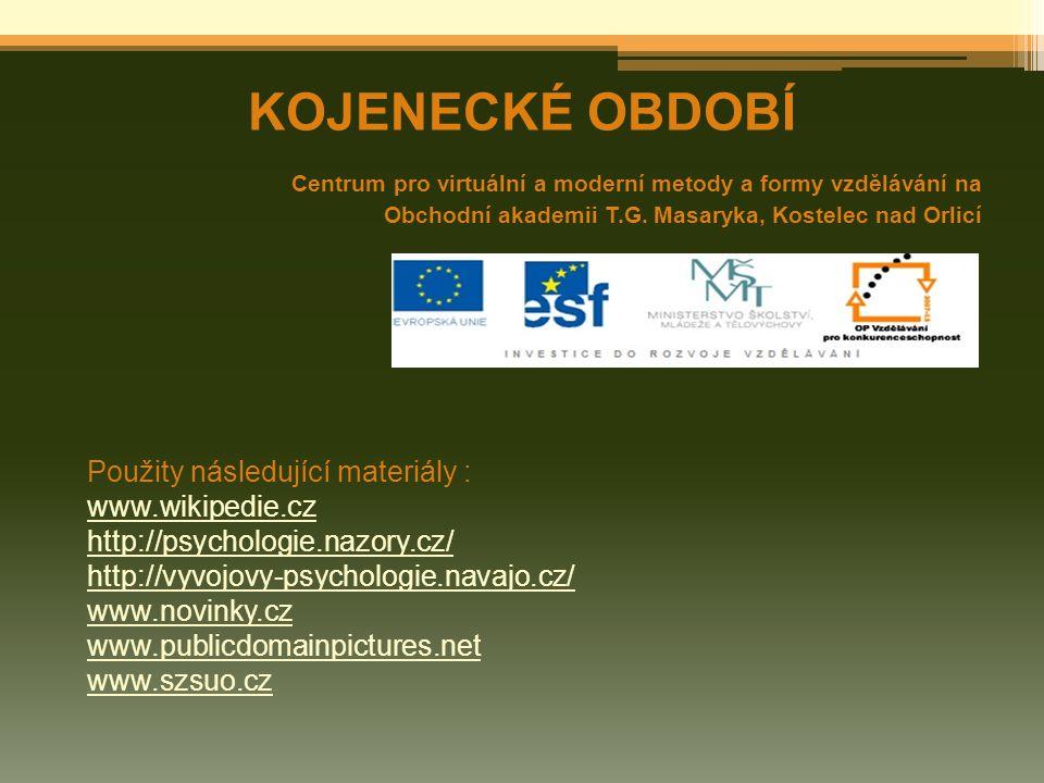 KOJENECKÉ OBDOBÍ Použity následující materiály : www.wikipedie.cz
