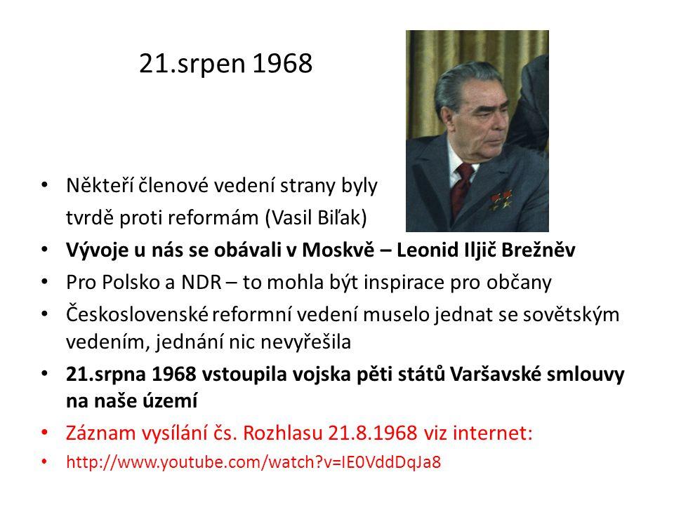 21.srpen 1968 Někteří členové vedení strany byly
