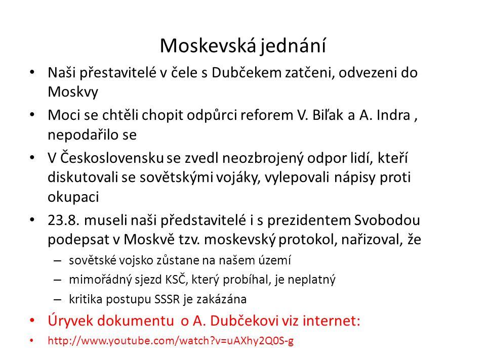 Moskevská jednání Naši přestavitelé v čele s Dubčekem zatčeni, odvezeni do Moskvy.