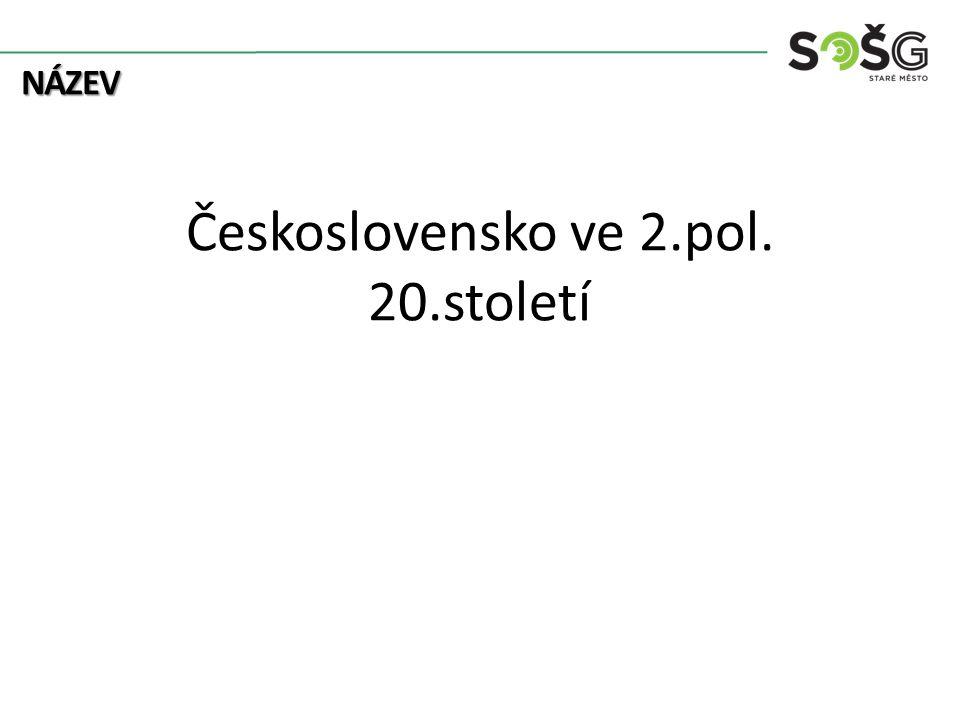 Československo ve 2.pol. 20.století
