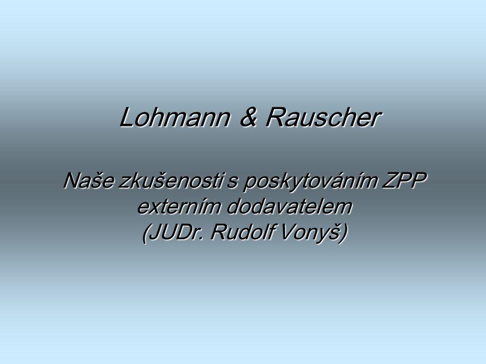 Lohmann & Rauscher Naše zkušenosti s poskytováním ZPP externím dodavatelem (JUDr. Rudolf Vonyš)