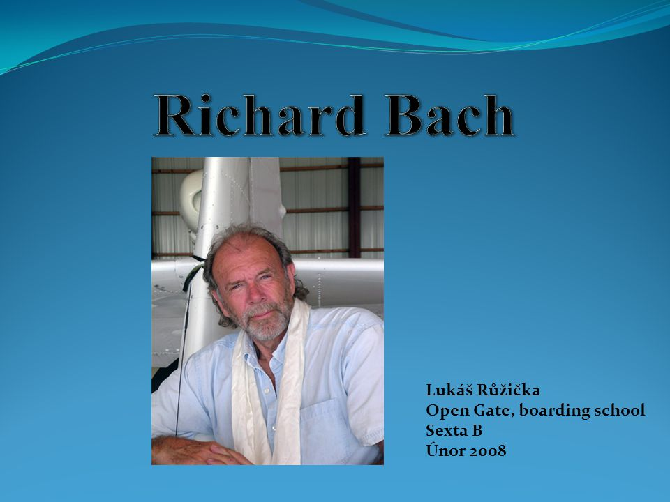 Richard Bach Lukáš Růžička Open Gate, boarding school Sexta B