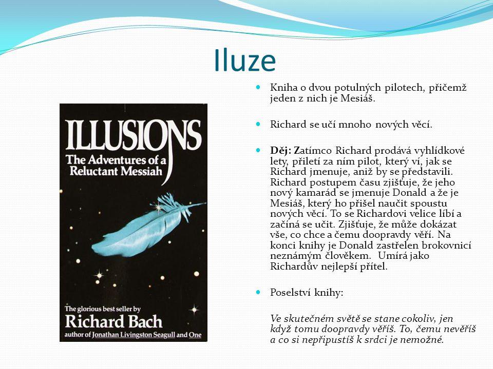 Iluze Kniha o dvou potulných pilotech, přičemž jeden z nich je Mesiáš.
