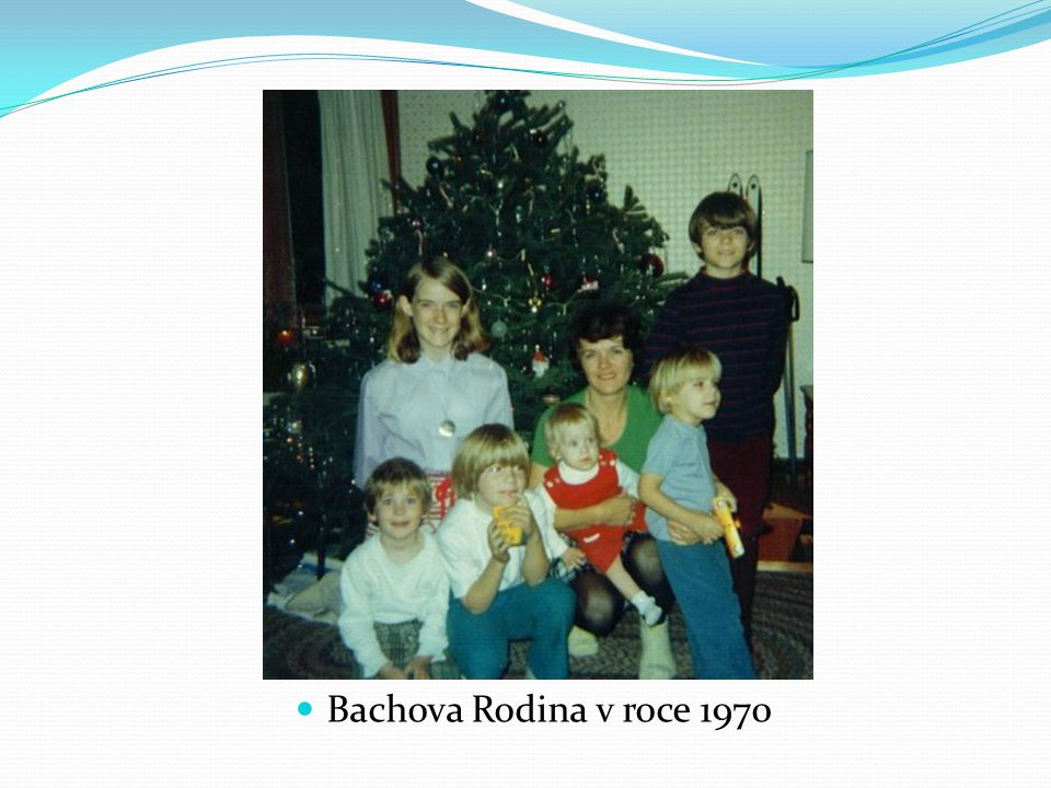 Bachova Rodina v roce 1970