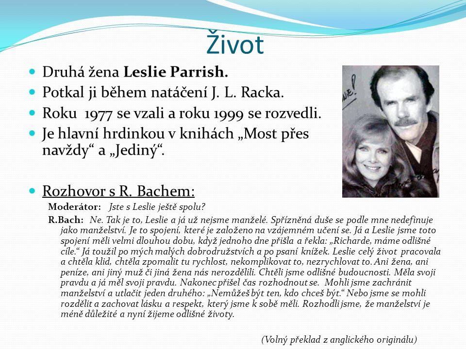 Život Druhá žena Leslie Parrish. Potkal ji během natáčení J. L. Racka.