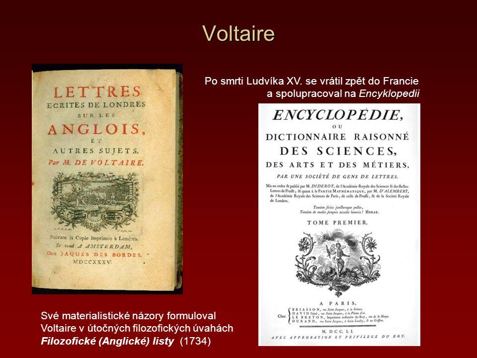 Voltaire Po smrti Ludvíka XV. se vrátil zpět do Francie