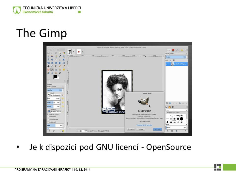 The Gimp Je k dispozici pod GNU licencí - OpenSource