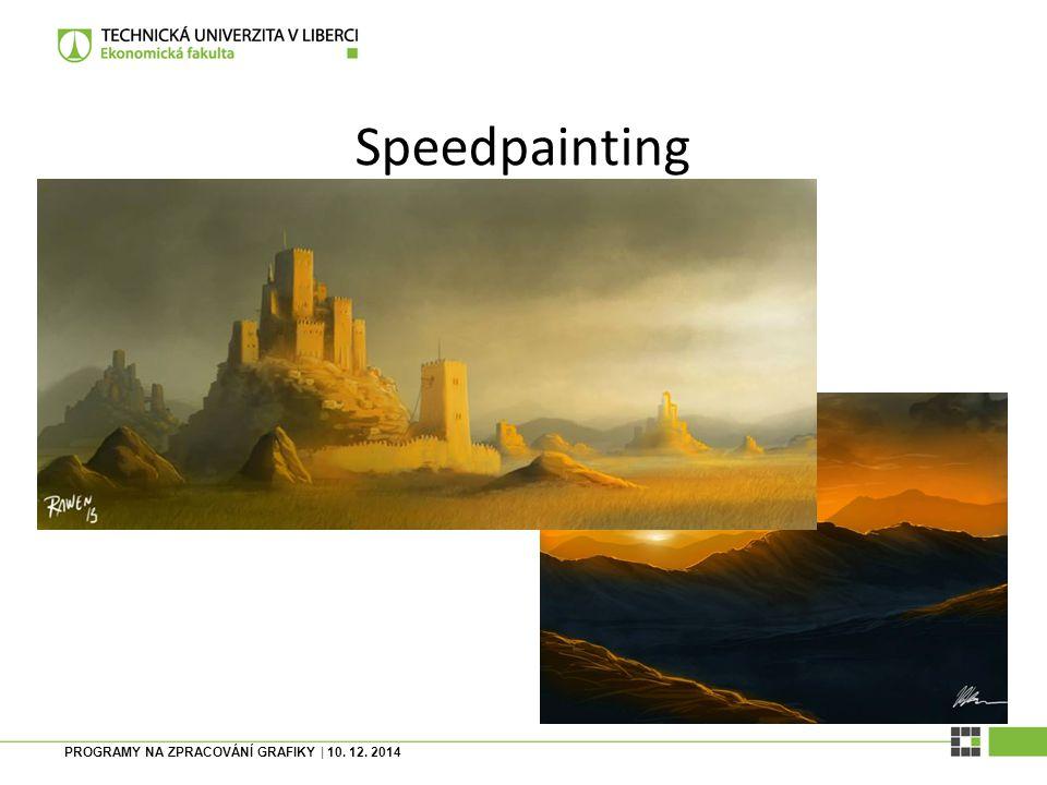 Speedpainting PROGRAMY NA ZPRACOVÁNÍ GRAFIKY | 10. 12. 2014