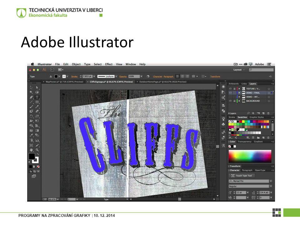 Adobe Illustrator PROGRAMY NA ZPRACOVÁNÍ GRAFIKY | 10. 12. 2014