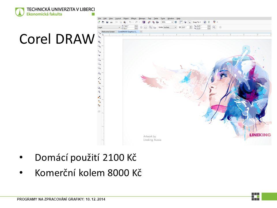 Corel DRAW Domácí použití 2100 Kč Komerční kolem 8000 Kč