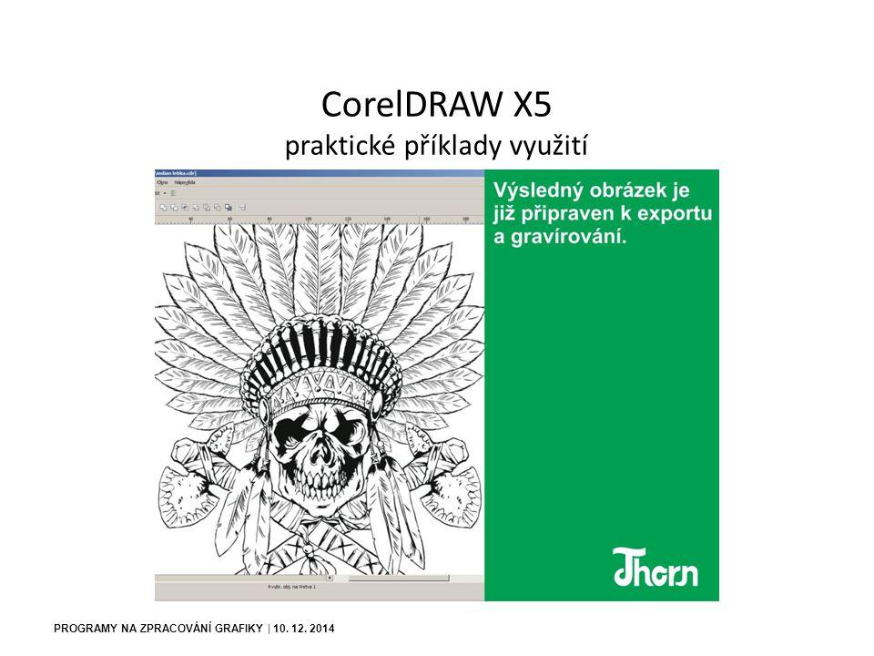 CorelDRAW X5 praktické příklady využití