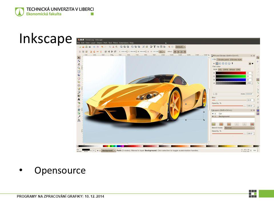 Inkscape Opensource PROGRAMY NA ZPRACOVÁNÍ GRAFIKY| 10. 12. 2014