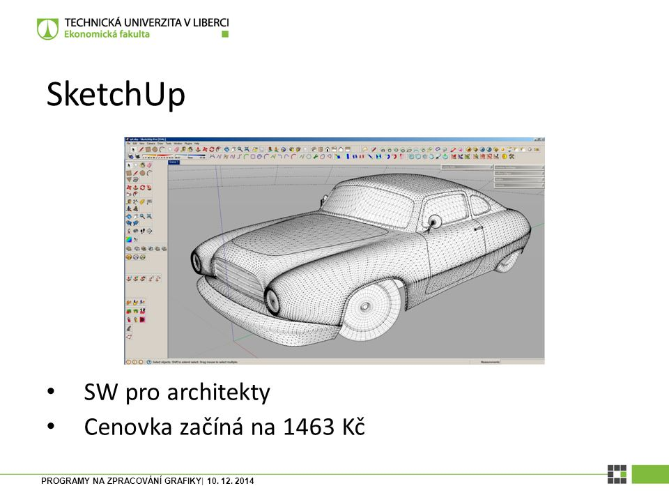 SketchUp SW pro architekty Cenovka začíná na 1463 Kč