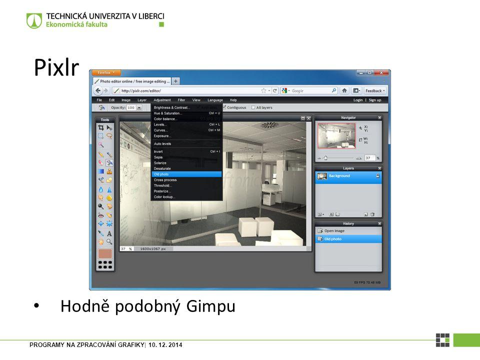Pixlr Hodně podobný Gimpu PROGRAMY NA ZPRACOVÁNÍ GRAFIKY| 10. 12. 2014