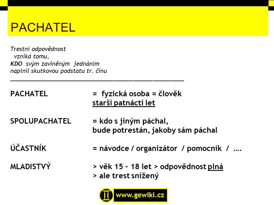 PACHATEL PACHATEL = fyzická osoba = člověk starší patnácti let