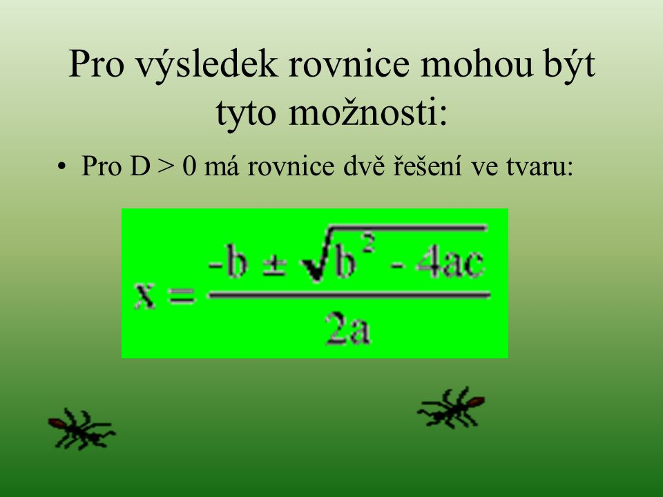 Pro výsledek rovnice mohou být tyto možnosti: